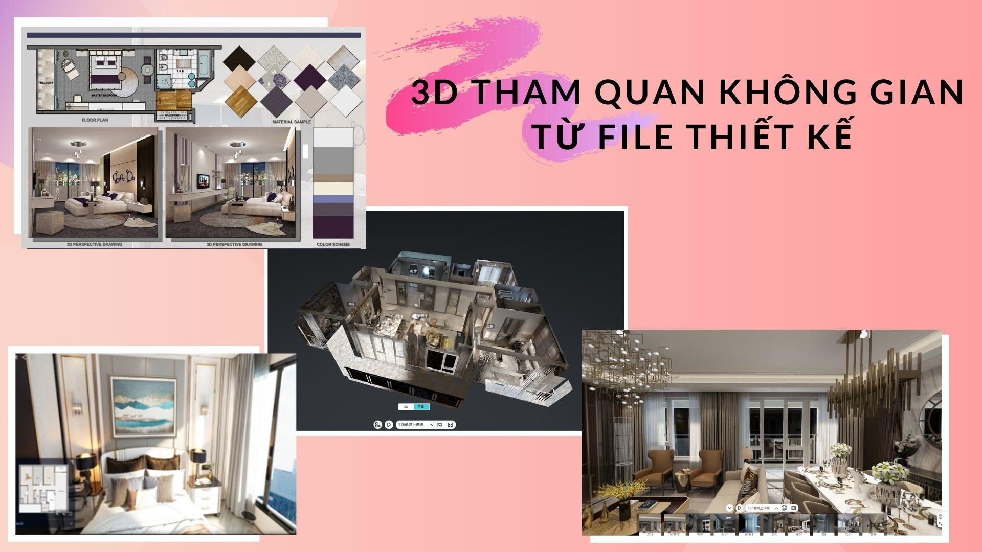 3D Tham quan không gian từ File thiết kế